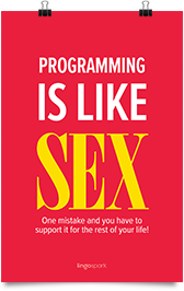 תמונת השראה למשרד - ...Programming is like sex, One mistake and you have to