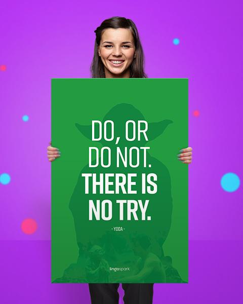 תמונת השראה למשרד - Do or do not, there is no try