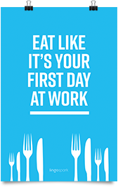 תמונת השראה למשרד - Eat like it's your first day at work