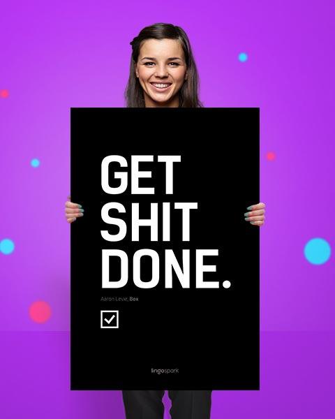 תמונת השראה למשרד - Get Shit Done - Aaron Levie, BOX