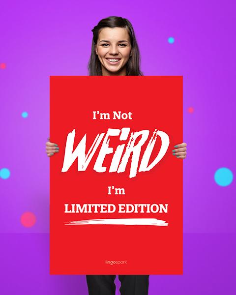 תמונת השראה ואווירה למשרד - I'm not weird, i am limited edition