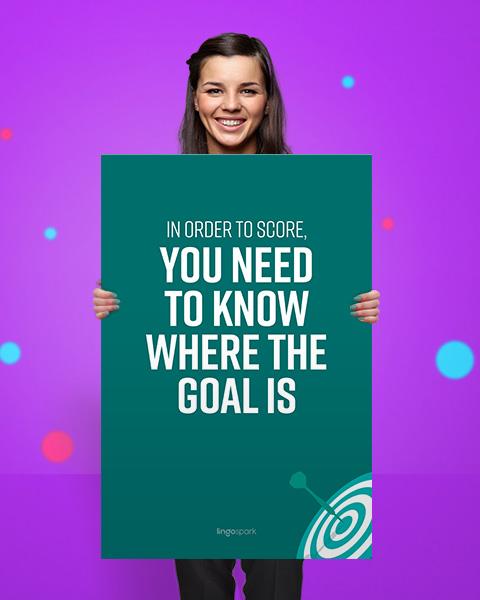 תמונת השראה למשרד - In order to score, you need to know where the goal is