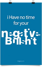 תמונת השראה למשרד - I have no time for your negative bullshit