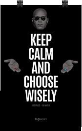 תמונת השראה למשרד - Keep Calm and Choose Wisely